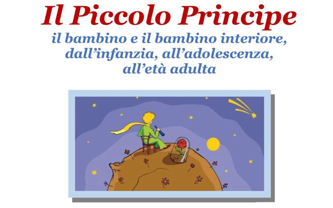 Il Piccolo Principe. Il bambino e il bambino interiore, dall'infanzia all'adolescenza, all'età adulta.